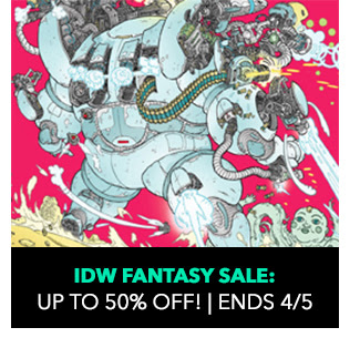 IDW Fantasy Sale: up to 50% off! Sale ends 4/5.