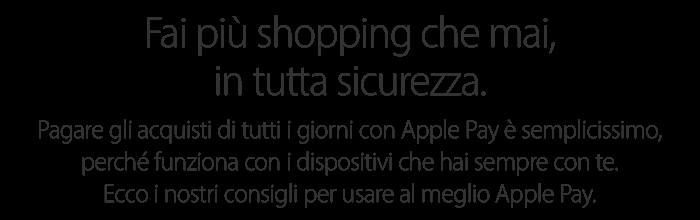Fai più shopping che mai, in tutta sicurezza. Pagare gli acquisti di tutti i giorni con Apple Pay è semplicissimo, perché funziona con i dispositivi che hai sempre con te. Ecco i nostri consigli per usare al meglio Apple Pay.