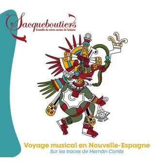 Voyage musical en Nouvelle-Espagne Sur les traces de Hernan