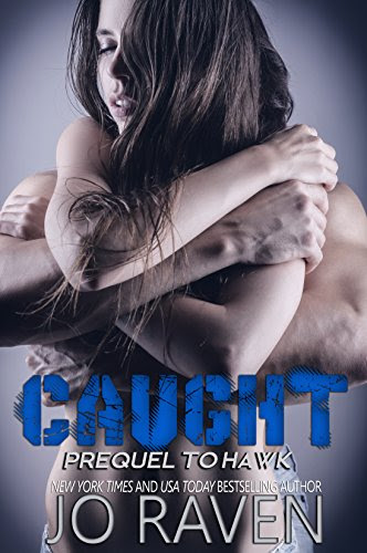 Caught (Prequel to Hawk) (Sex and Bullets) by [Raven, Jo]