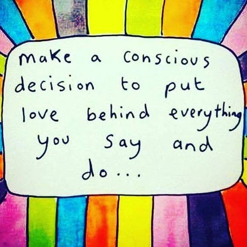 make a conscious decision to ...