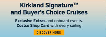 Kirkland Signature and Buyer's Choice Cruises. Exclusive extras and onboard events. Costco Shop Card with every sailing. Discover More. Celebrity Cruises.