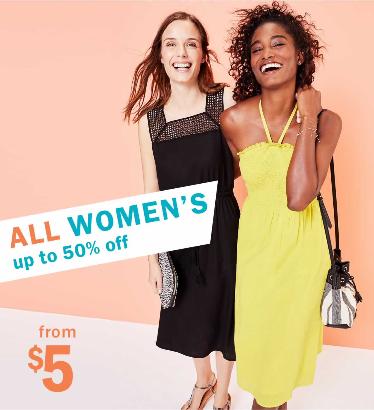 ALL WOMEN'S up to 50% off from $5