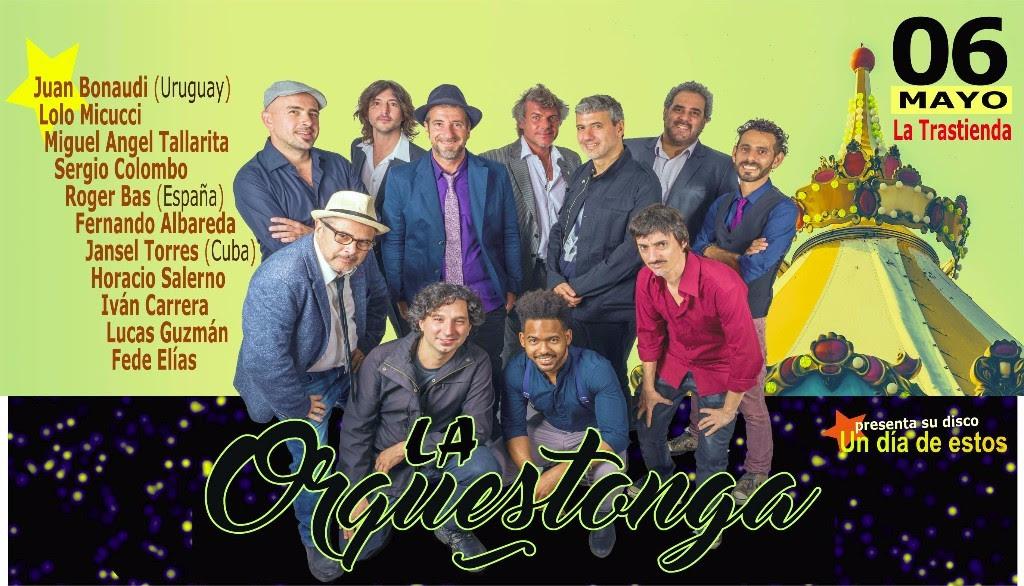 """La Orquestonga presenta """"Un día de estos"""" @ La Trastienda"""