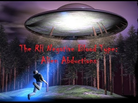 The RH Negative Blood Type: Alien Abductions  Hqdefault