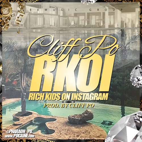 #RKOI (Rich Kids On Instagram) [Prod By Cliff Po]