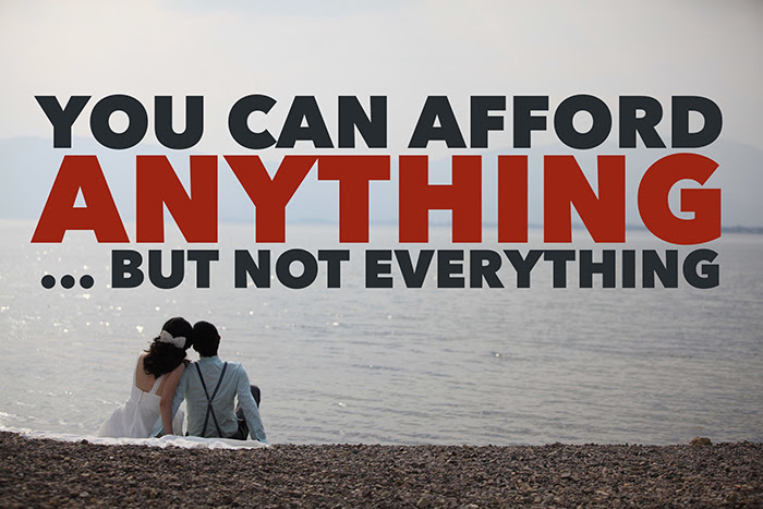 You Can Afford Anything But Not Everything