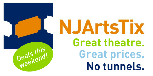 NJartsTix: Great theatre. Great prices. No. Tunnels. Deals this weekend!