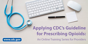 Applying CDC's Guideline for Prescribing Opioids