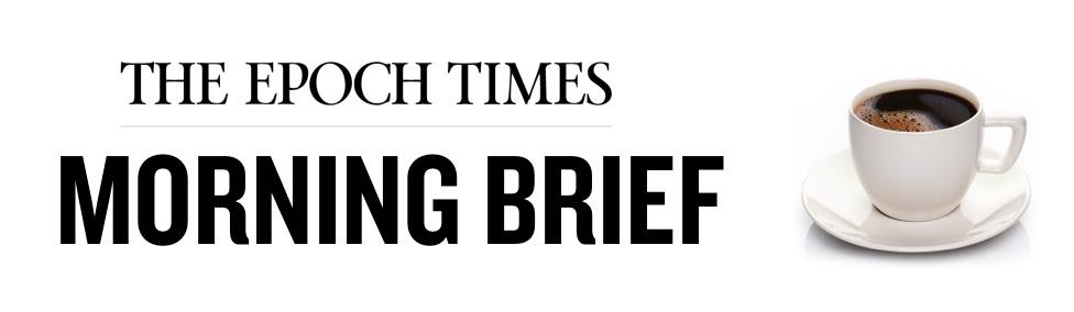 Epoch Times Morning Brief