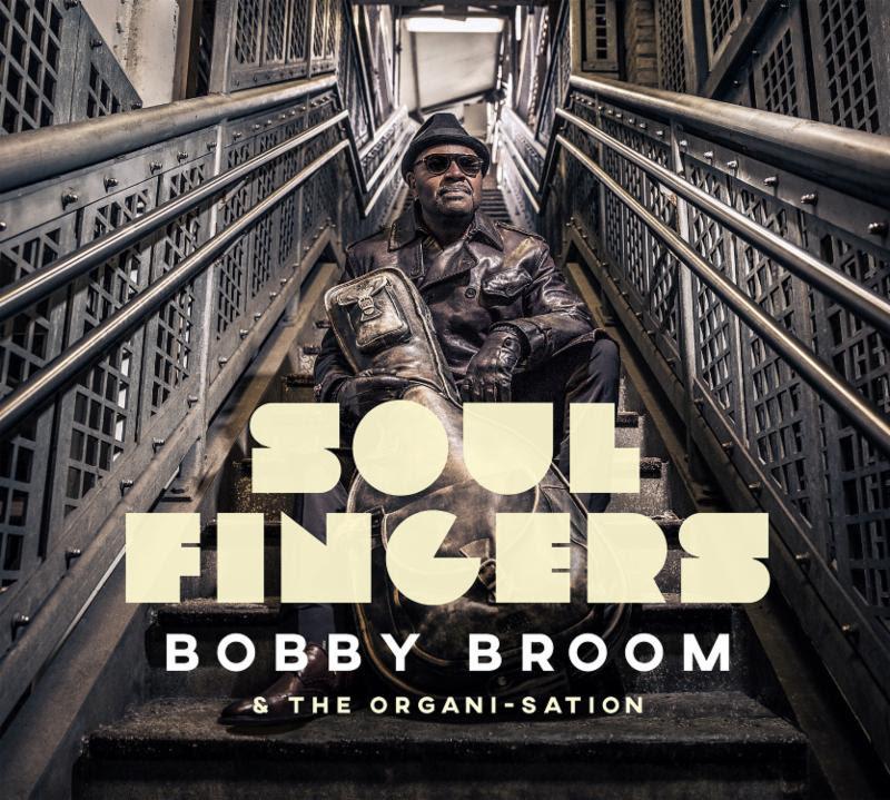 Bobby Broom Soul Fingers
