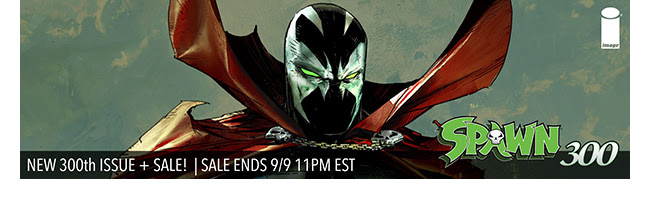 Spawn 300 + Sale: up to 75% off! | Ends 9/9