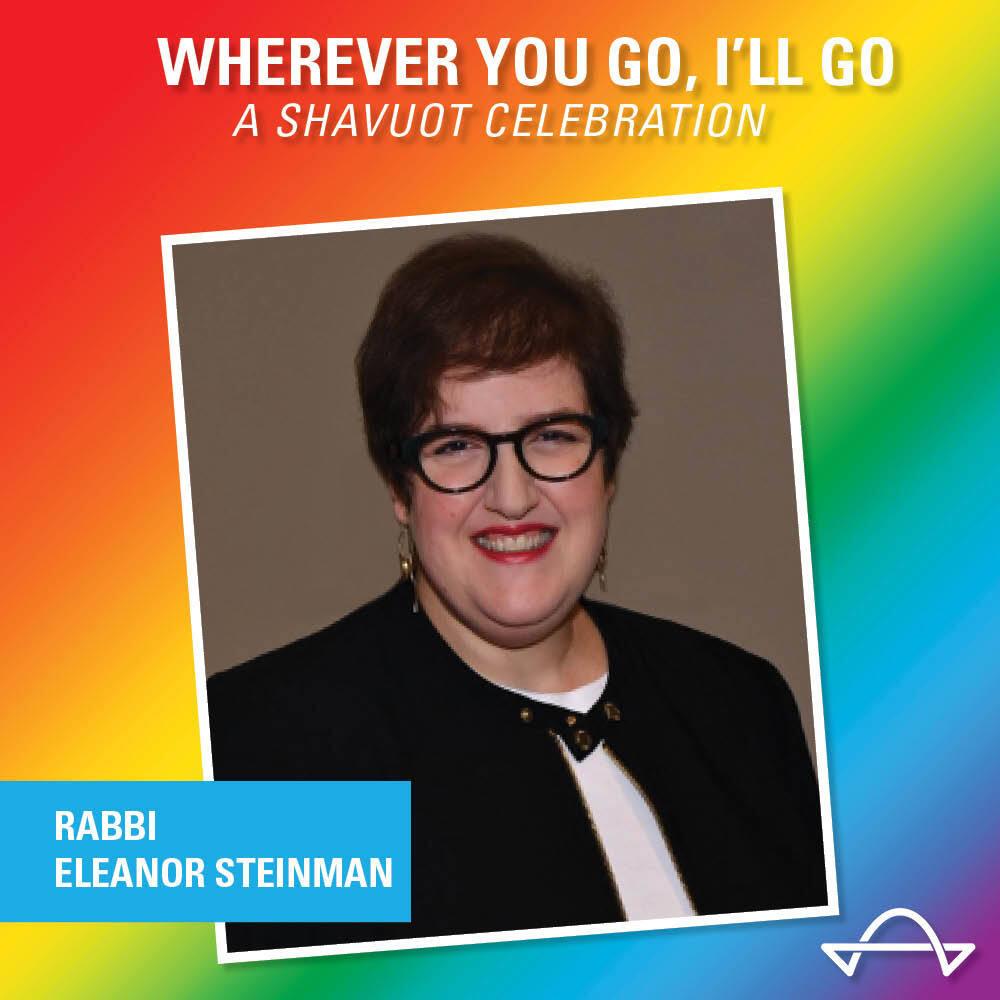 Wherever You Go, I'll Go: Rabbi Eleanor Steinman