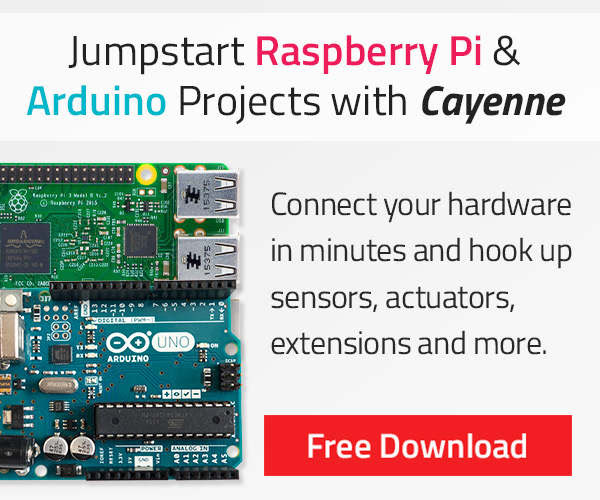 Jumpstart Raspberry Pi & Arduino Projects with Cayenne - Connect your hardware in Minutes | Free Download