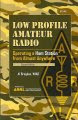 Low profile amateur radio : operating a ham station from almost anywhere