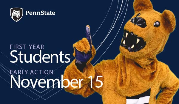 Nittany Lion with Text: FIRST-YEAR Students EARLY ACTION November 15