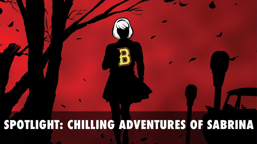 Spotlight: Chilling Adventures of Sabrina