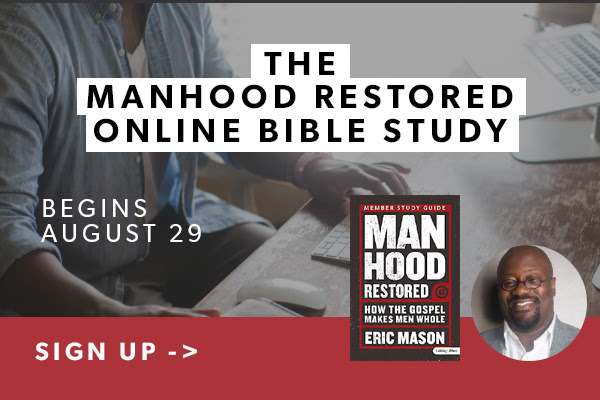 The Manhood Restored Online Bible Study