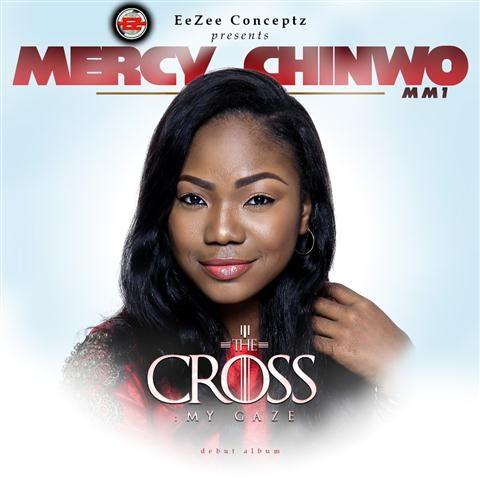 "Mercy Chinwo Releases Debut Album @MMercychinwo ""The Cross My Gaze"""