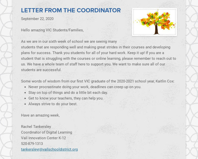 LETTER FROM THE COORDINATOR September 22, 2020 Hello amazing VIC Students/Families, As we...
