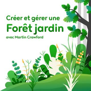 Formation « Créer et gérer une Forêt-Jardin avec Martin Crawford »