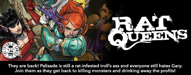Rat Queens #1 The Rat Queens are back! Palisade is still a rat-infested troll's ass and everyone still hates Gary. Join them as they get back to killing monsters and drinking away the profits!