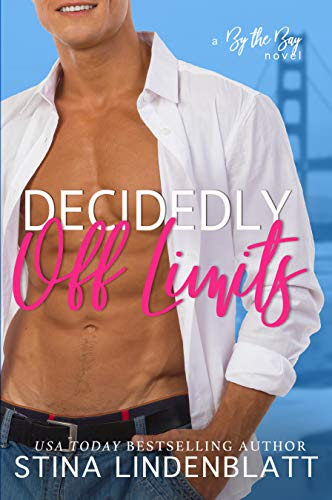 Cover for 'Decidedly Off Limits (By The Bay Book 1)'