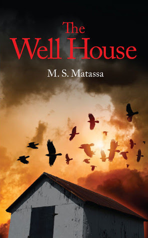 The Well House by M.S. Matassa
