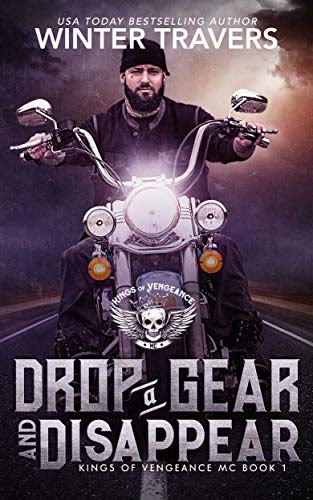 Cover for 'Drop a Gear and Disappear (Kings of Vengeance MC Book 1)'