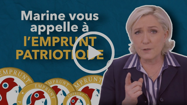 Emprunt patriotique : l'appel de Marine Le Pen | Front National