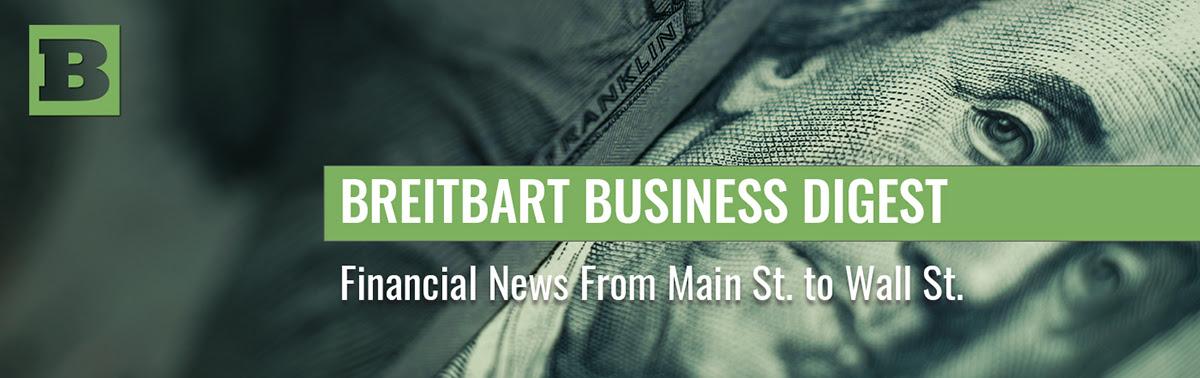 Breitbart Business Digest