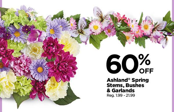 60% OFF Ashland® Spring Stems, Bushes & Garlands. Reg. 1.99 - 21.99