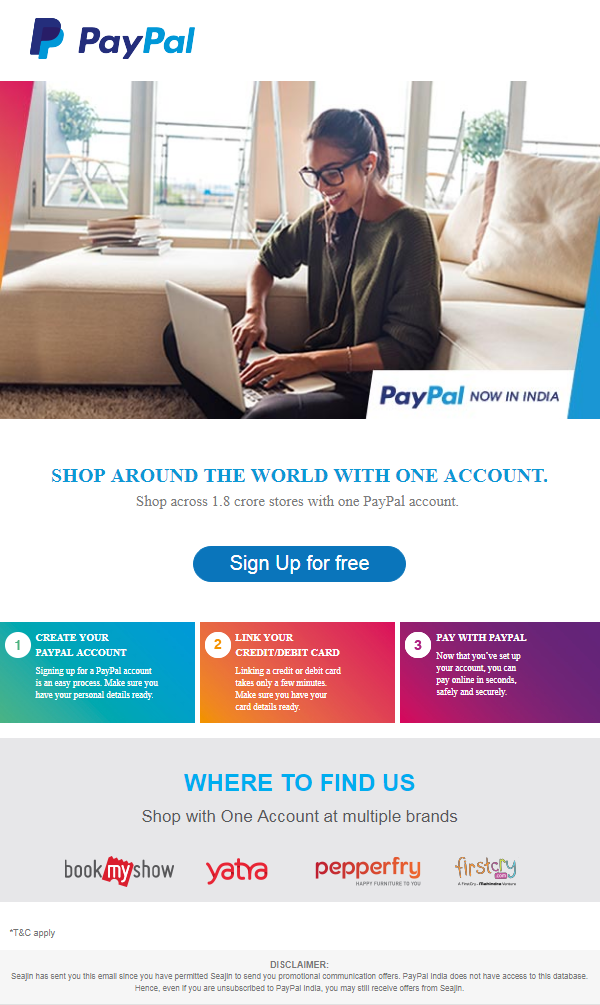 More places now accept PayPal. Use one PayPal account and shop across the world