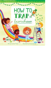 How to Trap a Leprechaun by Sue Fliess and Emma Randall