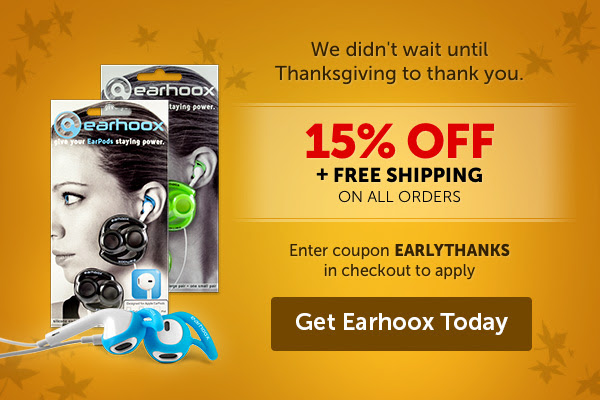 We didn't wait until Thanksgiving to thank you. Get 15% OFF & Free Shipping on All Orders! Enter coupon EARLYTHINAKS in checkout to apply. Get Earhoox today!