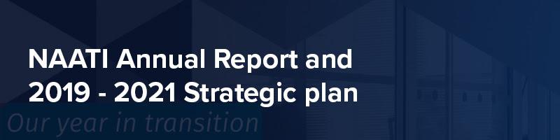 NAATI Annual Report and 2019 - 2-21 Strategic plan
