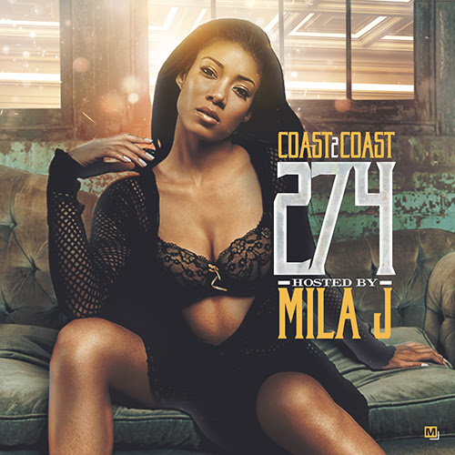 COAST 2 COAST 274 HOSTED BY MILA J