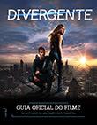 Divergente: Guia Oficial do Filme