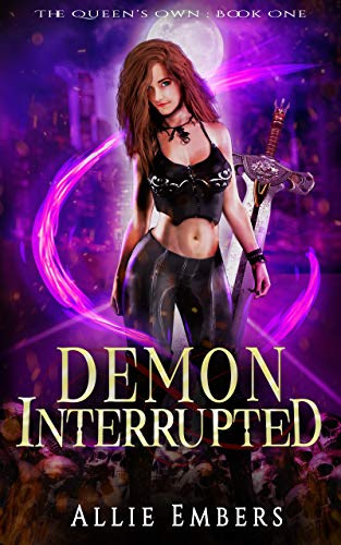Cover for 'Demon Interrupted (The Queen's Own Book 1)'