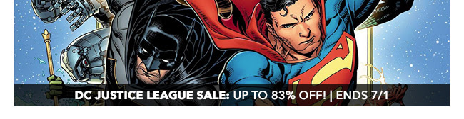 Justice League Sale: up to 83% off! | Ends 7/1