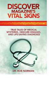 Discover Magazine's Vital Signs by Dr. Rob Norman
