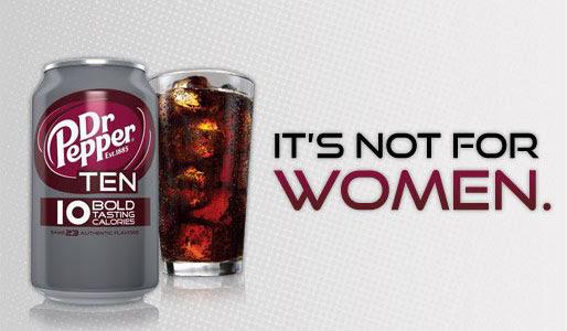 Dr Pepper TEN: It\'s Not for Women