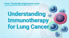 New Immunotherapy Module on YouandLungCancer.com