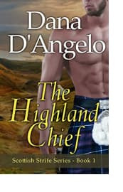 The Highland Chief by Dana D'Angelo