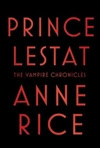 Rice, Anne - Prince Lestat (Signed First Edition)