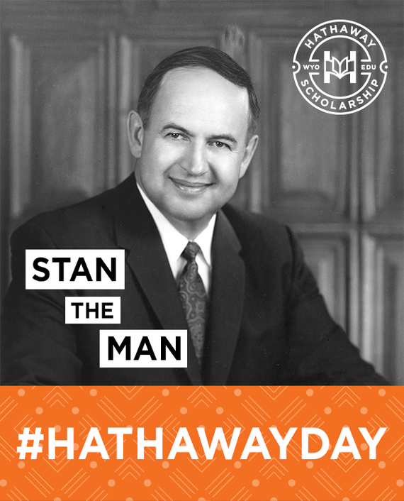 "A portrait of former Wyoming Governor Stanley Hathaway that reads ""Stan the Man"" and ""#Hathaway Day"" and features the Hathaway Scholarship Program logo"