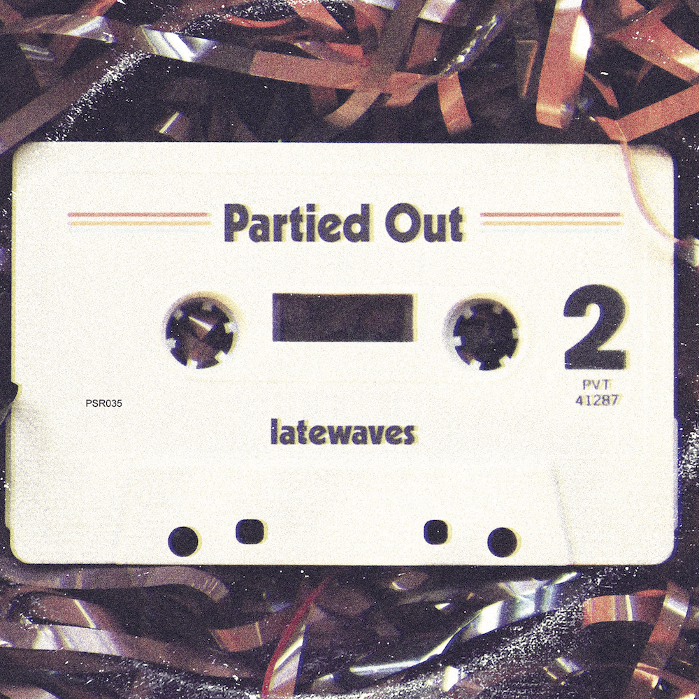 latewaves partied out