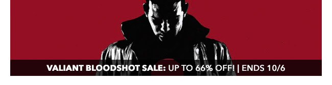 Valiant Bloodshot Sale: up to 66% off! | Ends 10/6