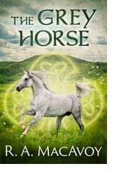 The Grey Horse by R. A. MacAvoy