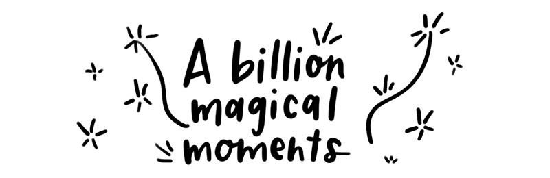 A billion magical moments
